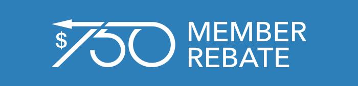 750 Member Rebate